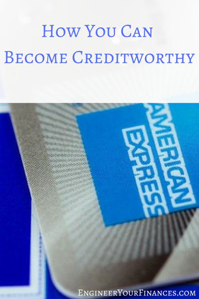 How You Can Become Creditworthy