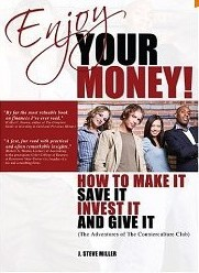 Enjoy Your Money Book by J. Steve Miller