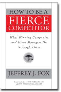 How to Be a Fierce Competitor Book by Jeffrey J. Fox