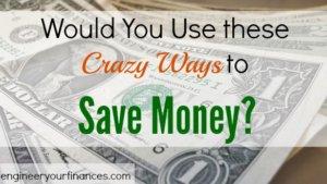 extreme saving money, saving money, crazy ways to save