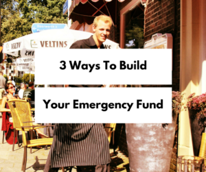 building wealth, emergency fund tips, ways to build an emergency fund