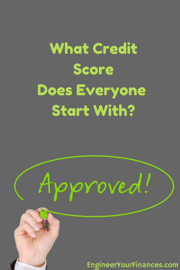 What Credit Score Does Everyone Start With?