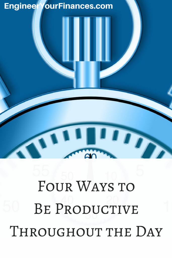 Four Ways to Be Productive Throughout the Day