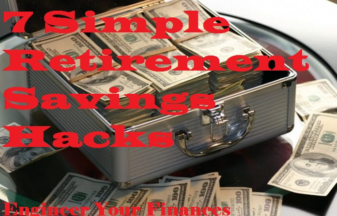 Consider these seven simple retirement savings hacks.