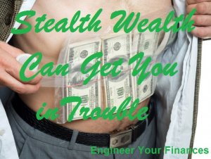 Stealth Wealth Can Get You in Trouble