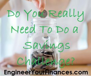 You don't need to do a savings challenge.
