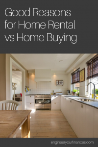 Good Reasons for Home Rental vs Home Buying